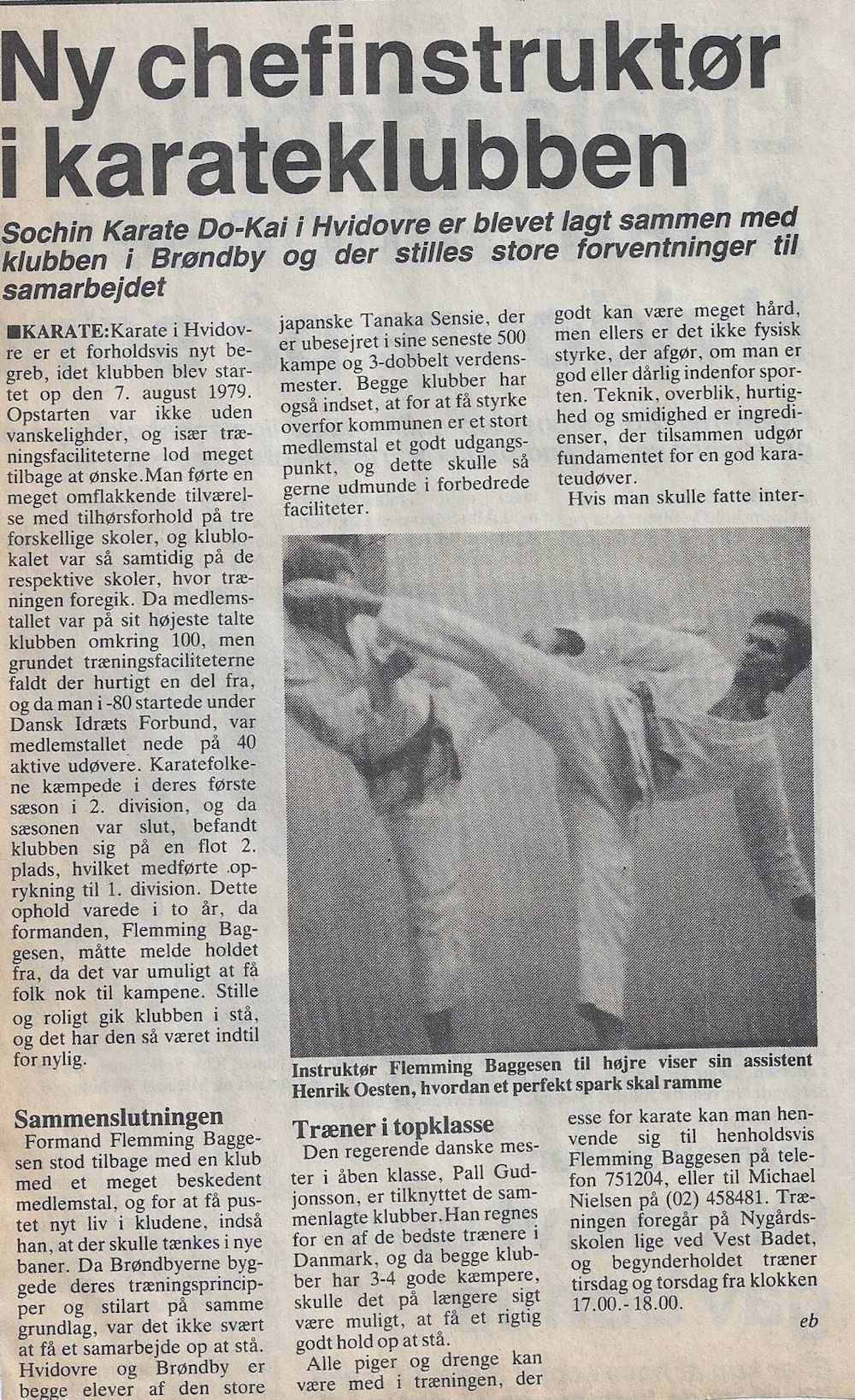 I 1986 fik Sochin Karate ny chefinstruktør - Flemming Baggesen overtog formelt klubben.